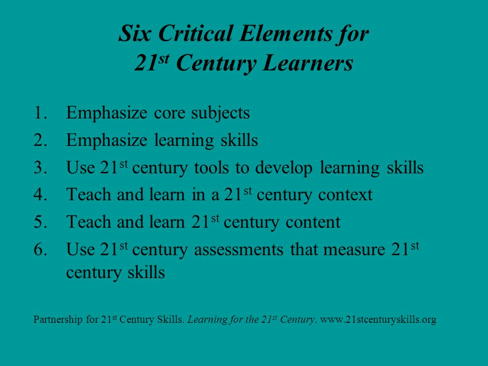 Six Critical Elements for 21st Century Learners