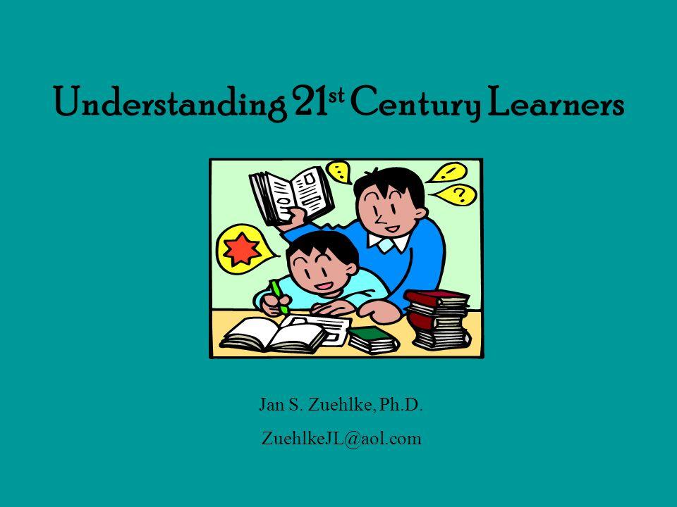 Understanding 21st Century Learners