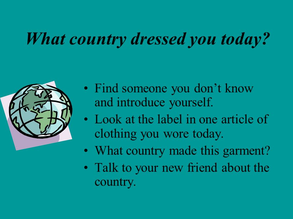 What country dressed you today