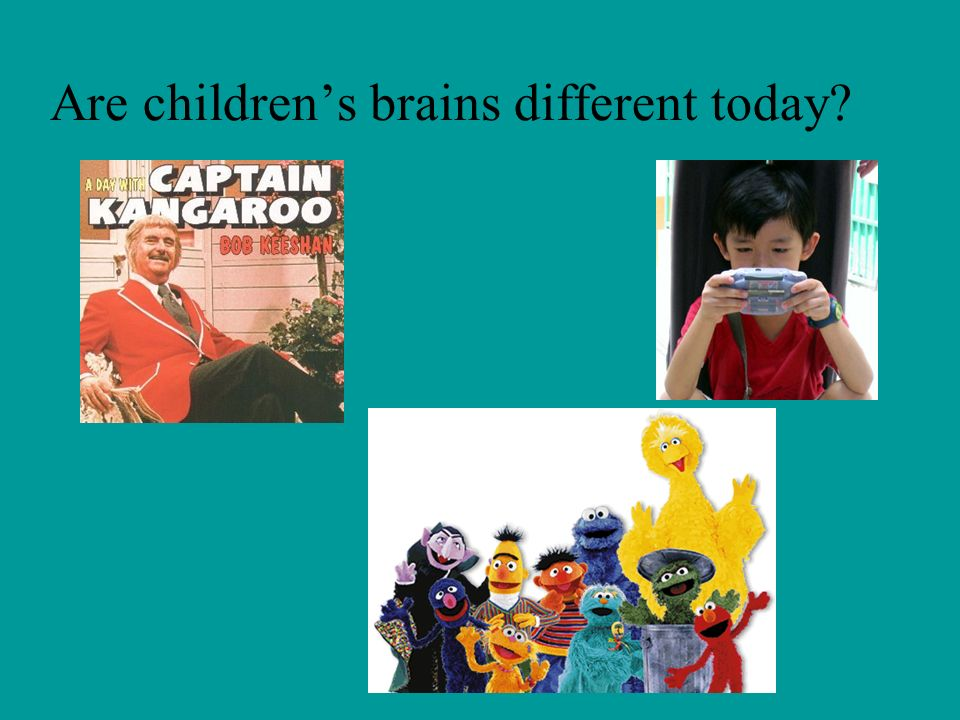 Are children's brains different today