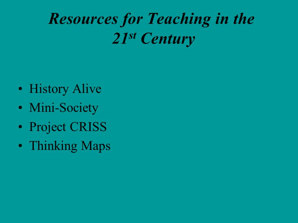 Resources for Teaching in the 21st Century