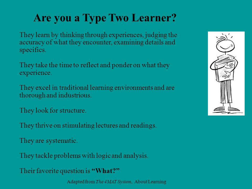 Adapted from The 4MAT System, About Learning