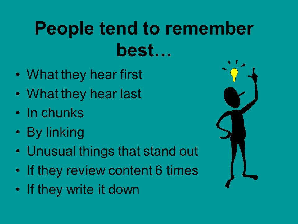 People tend to remember best…