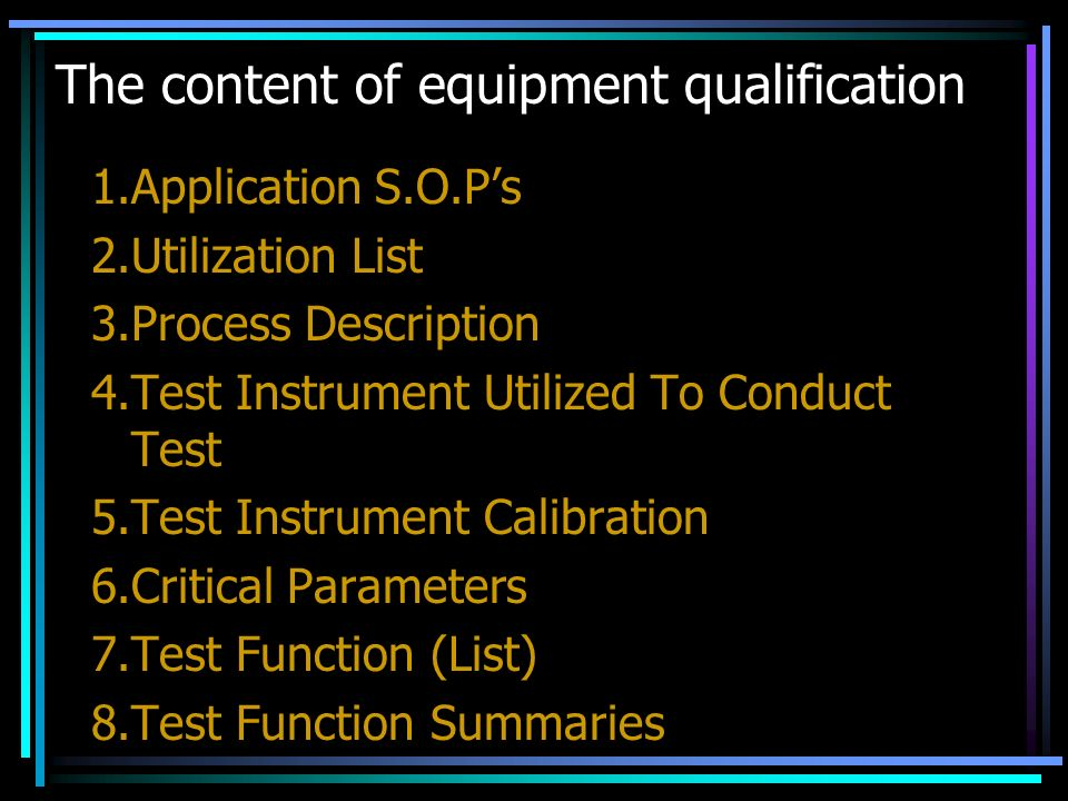 The content of equipment qualification