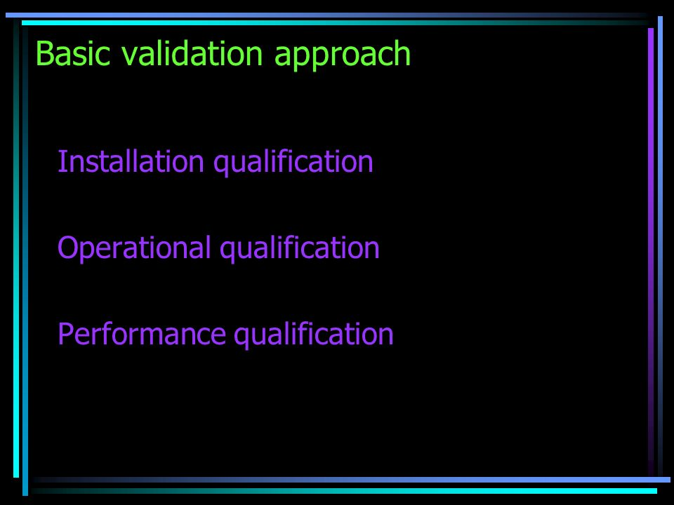 Basic validation approach