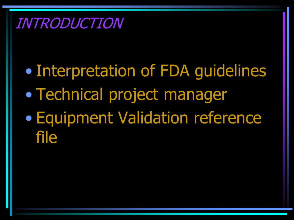 Interpretation of FDA guidelines Technical project manager