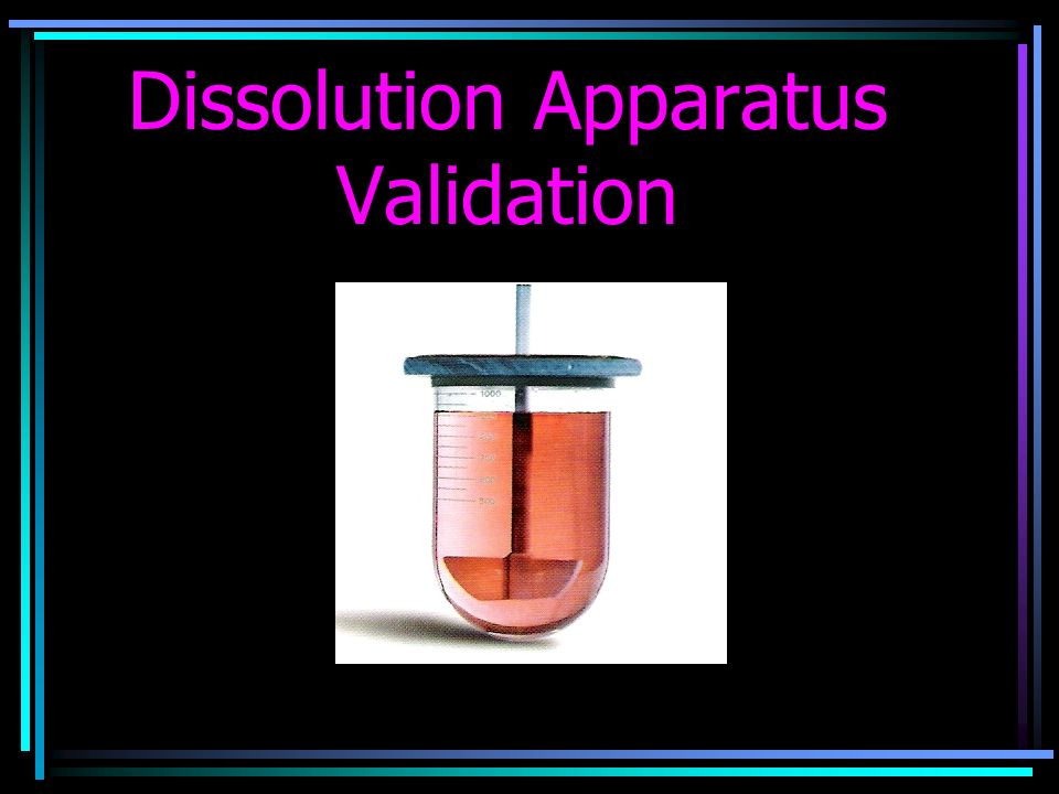 Dissolution Apparatus Validation