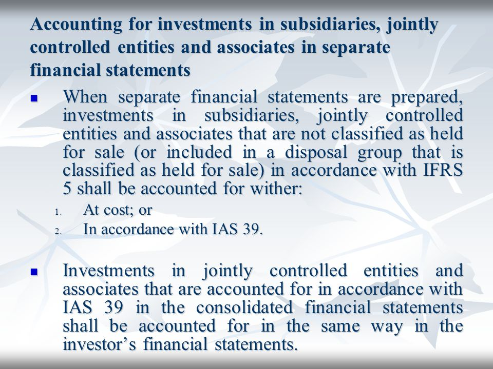 Accounting for investments in subsidiaries, jointly controlled entities and associates in separate financial statements