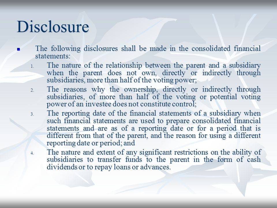 Disclosure The following disclosures shall be made in the consolidated financial statements: