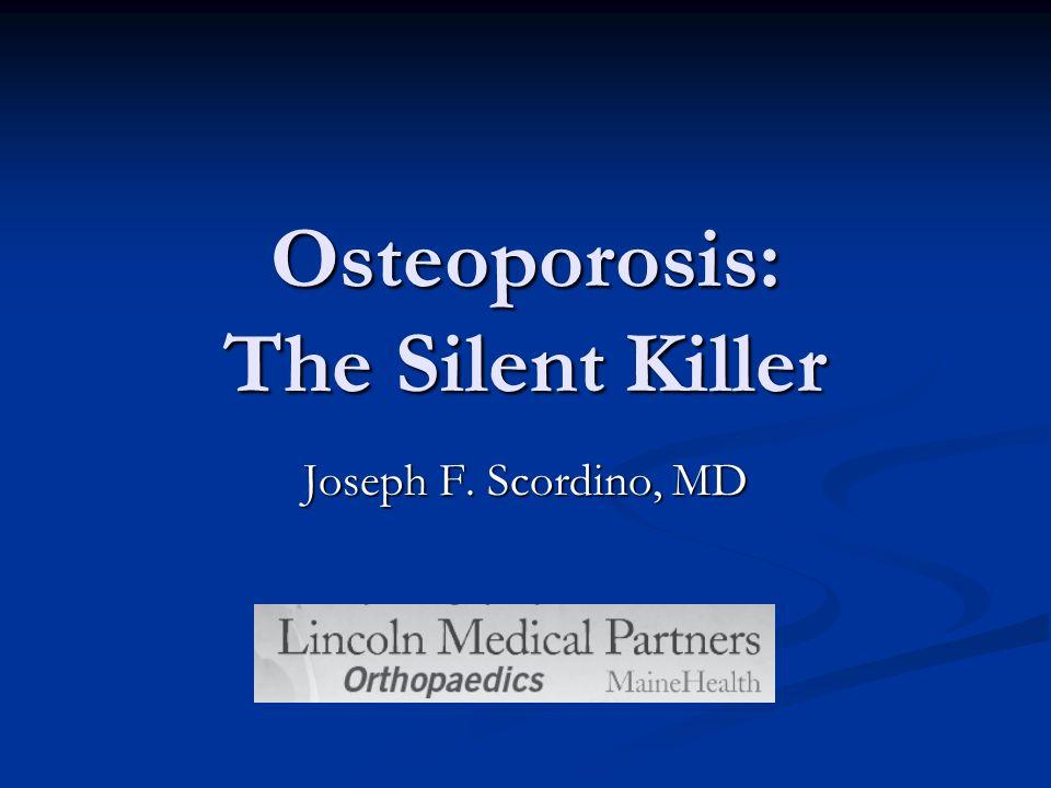 Osteoporosis: The Silent Killer