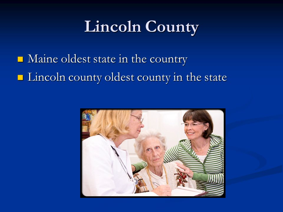 Lincoln County Maine oldest state in the country