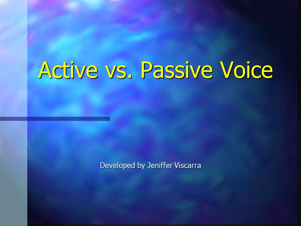 Active vs. Passive Voice