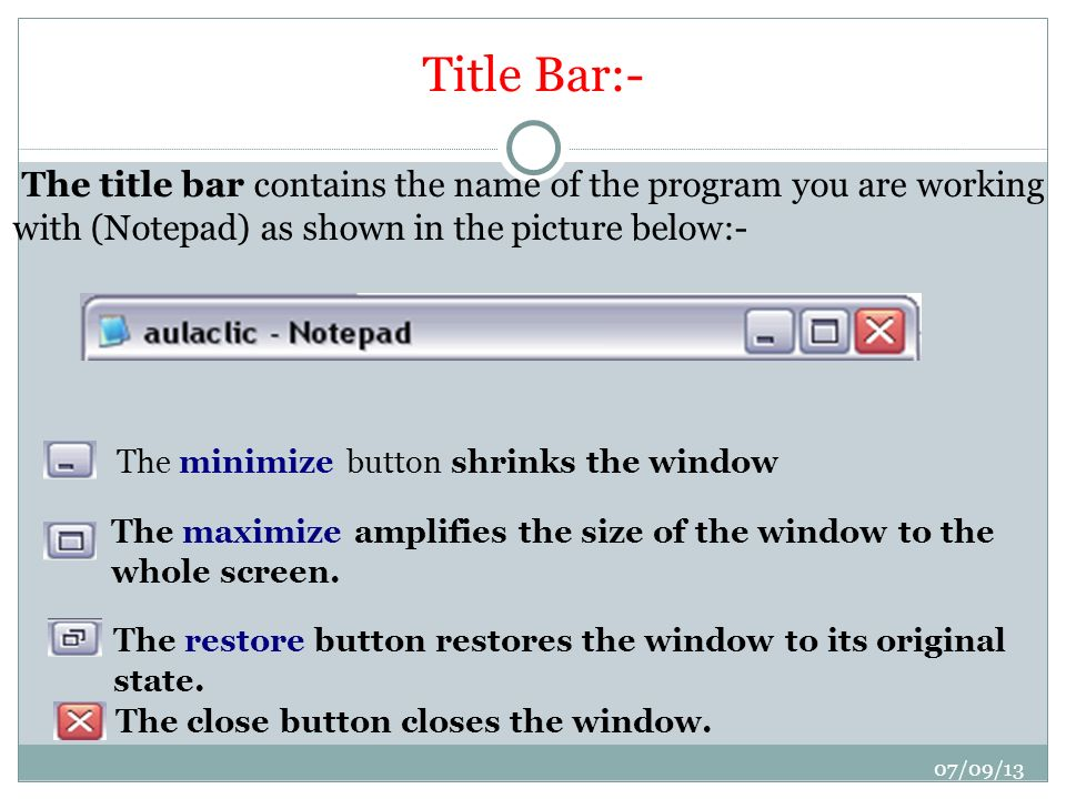 The title bar contains the name of the program you are working with (Notepad) as shown in the picture below:-