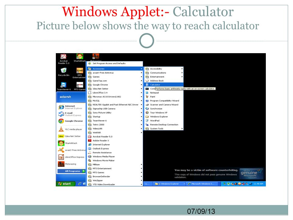 Windows Applet:- Calculator Picture below shows the way to reach calculator
