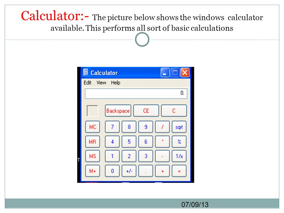 Calculator:- The picture below shows the windows calculator available