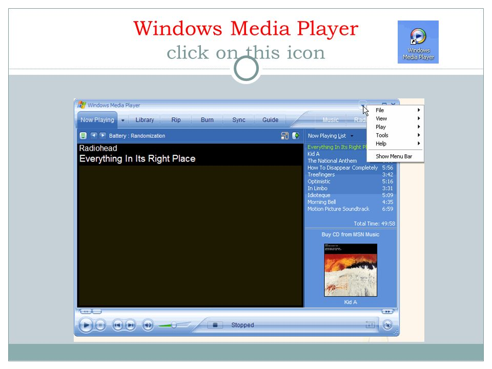 Windows Media Player click on this icon