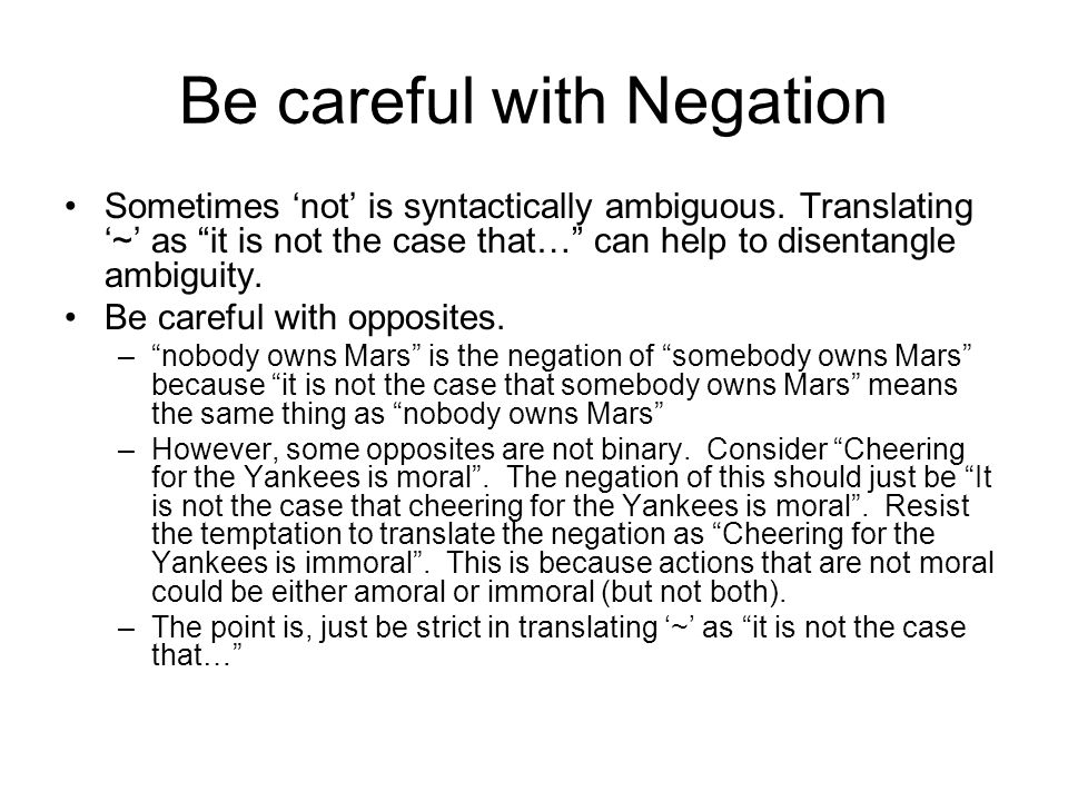 Be careful with Negation