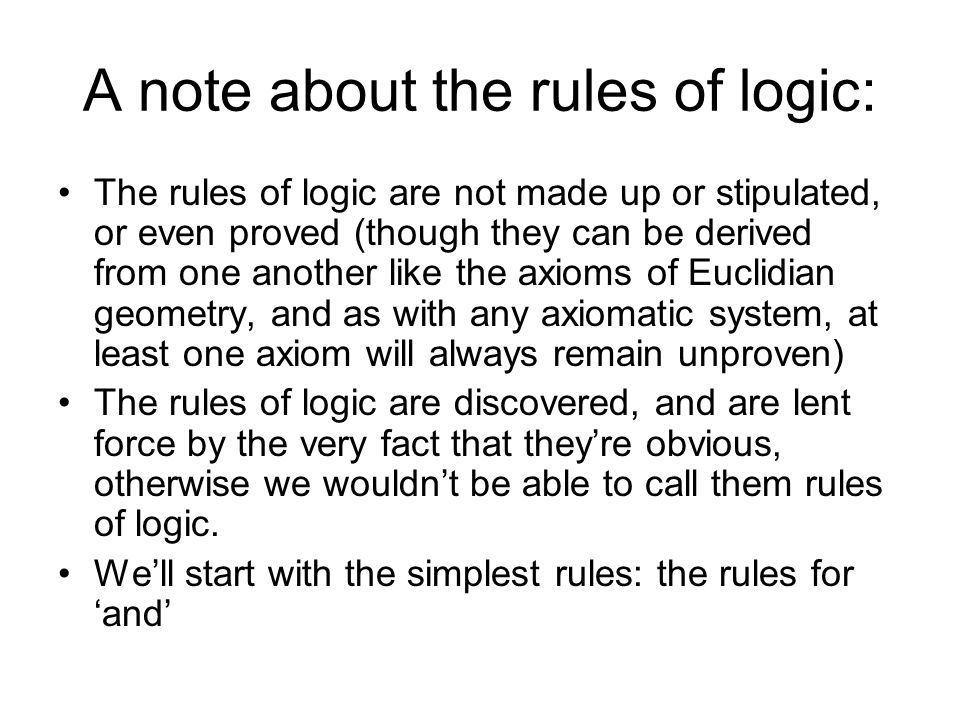 A note about the rules of logic: