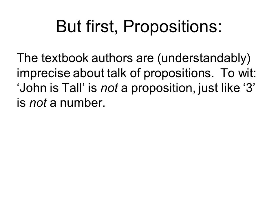 But first, Propositions: