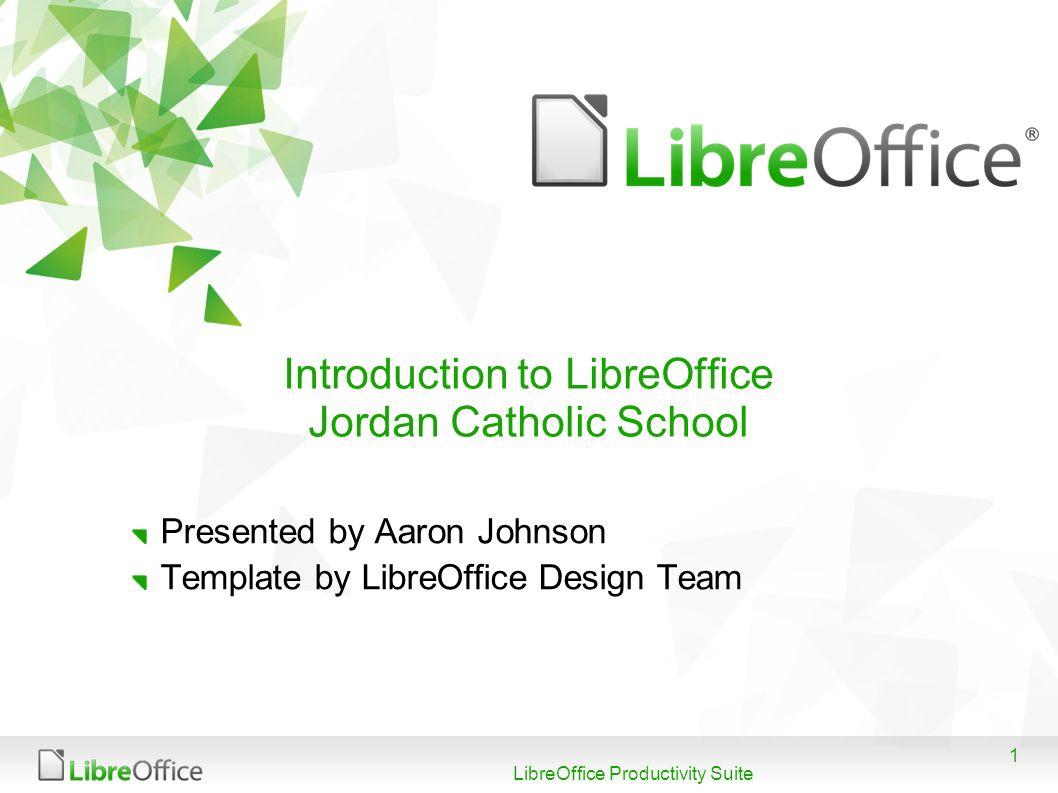 Introduction to LibreOffice Jordan Catholic School