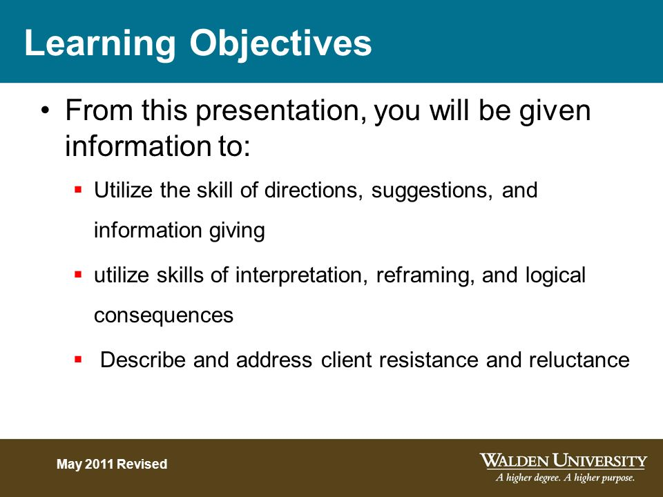 Learning Objectives From this presentation, you will be given information to: Utilize the skill of directions, suggestions, and information giving.