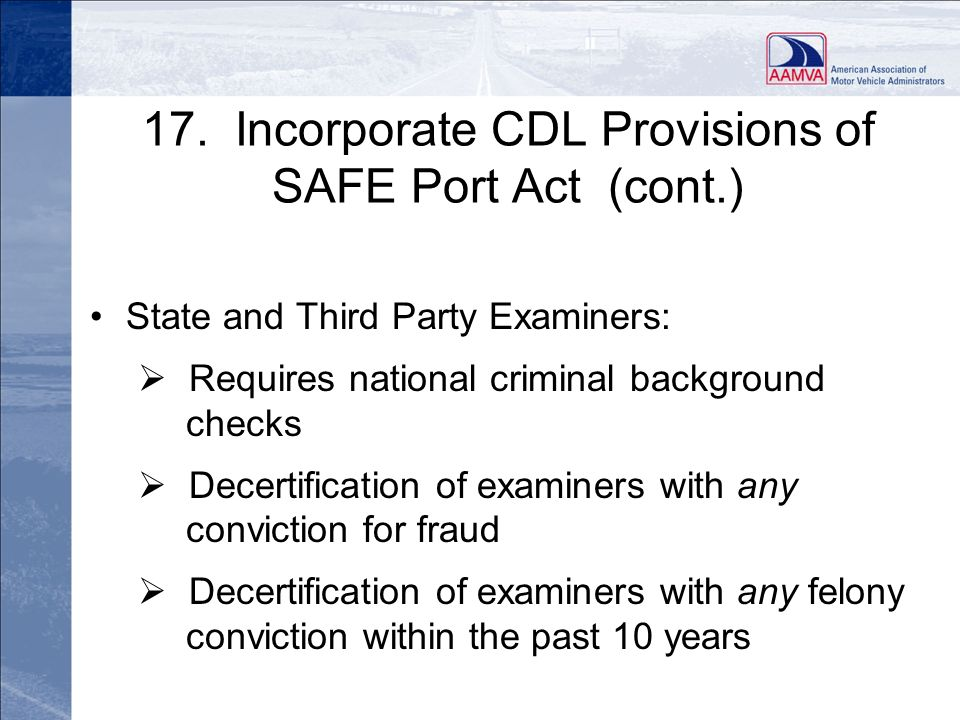 17. Incorporate CDL Provisions of SAFE Port Act (cont.)