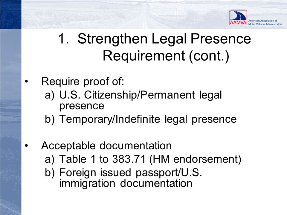 1. Strengthen Legal Presence Requirement (cont.)