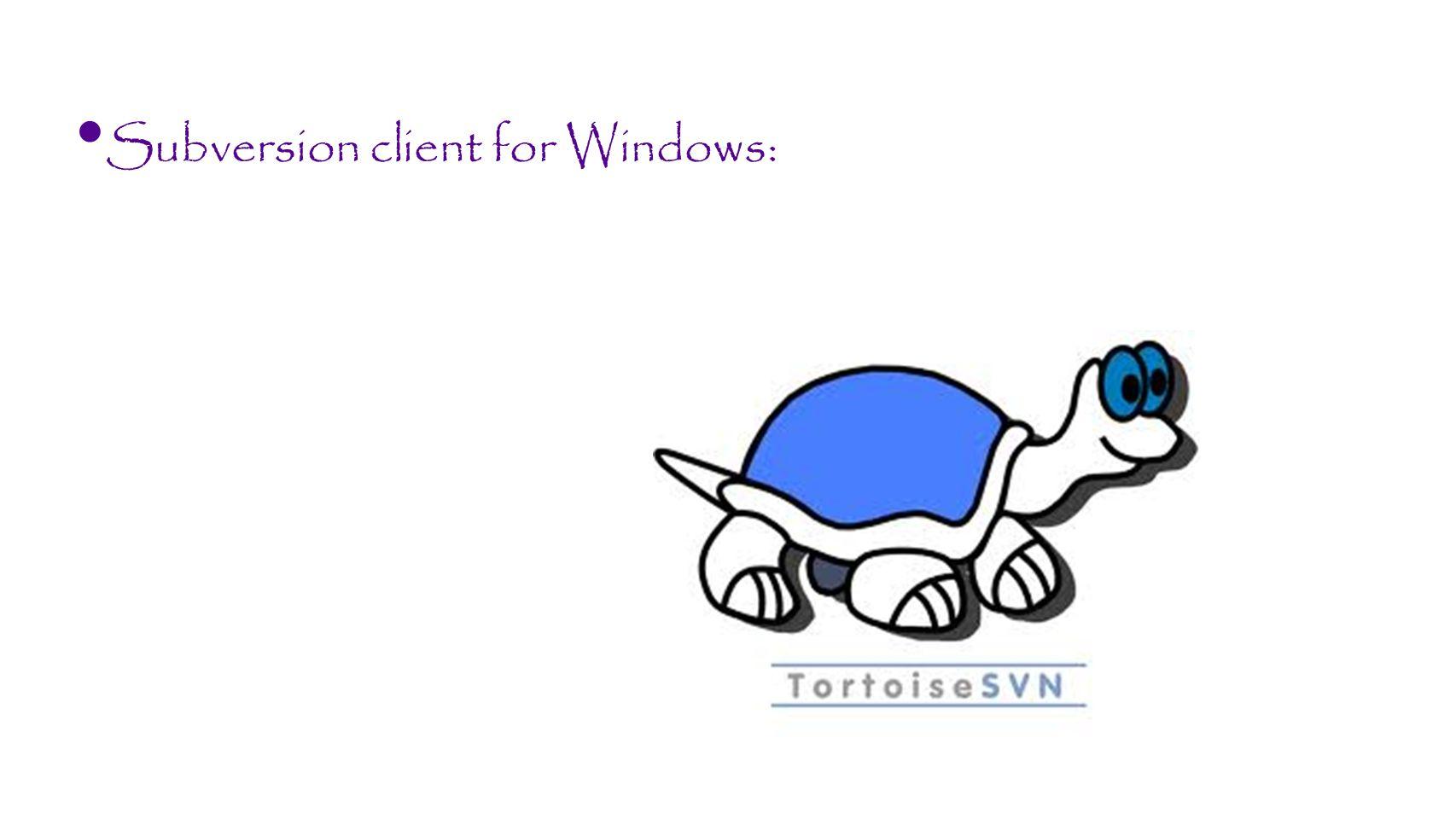 Subversion client for Windows: