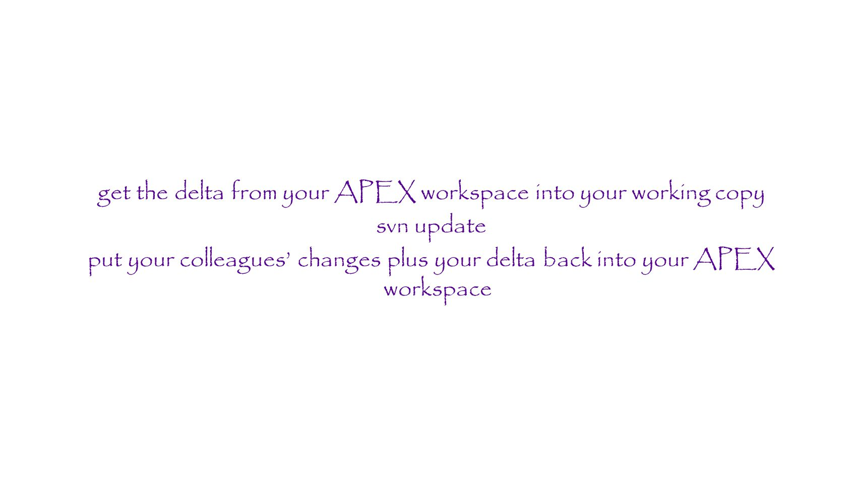 get the delta from your APEX workspace into your working copy