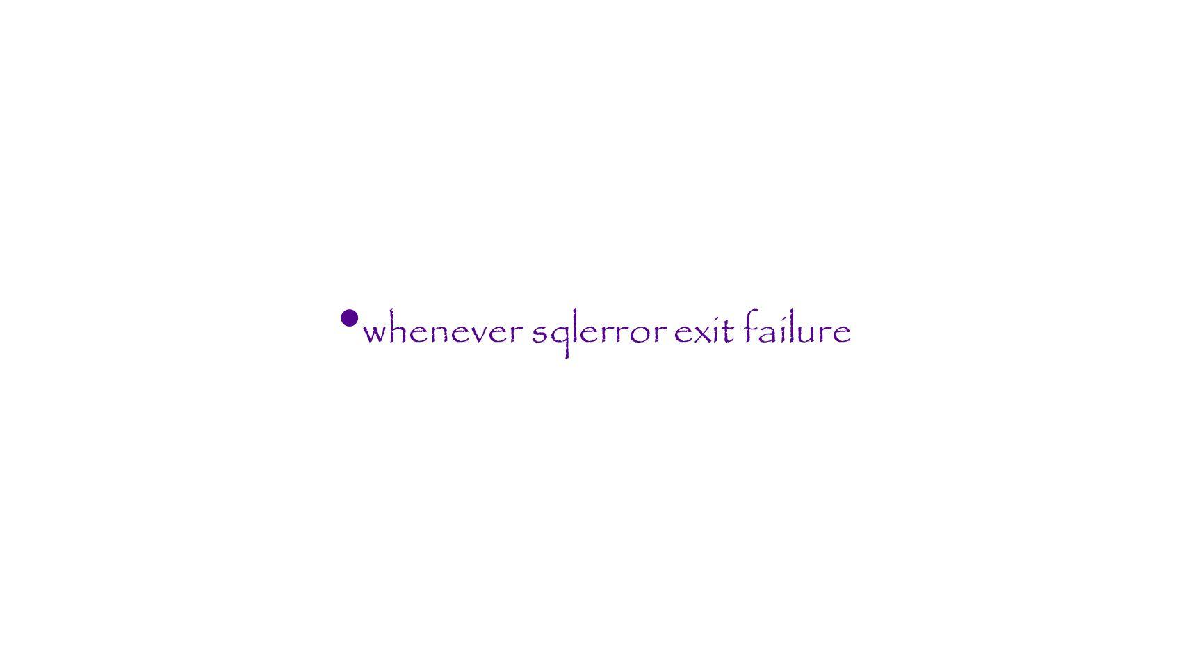whenever sqlerror exit failure