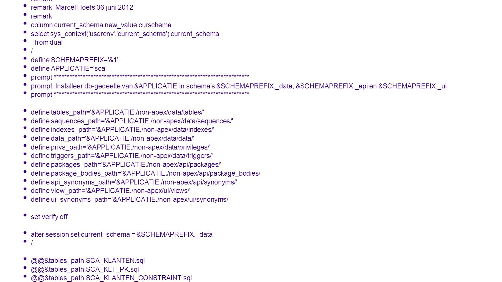 remark remark install_db.sql. remark Marcel Hoefs 06 juni 2012. column current_schema new_value curschema.