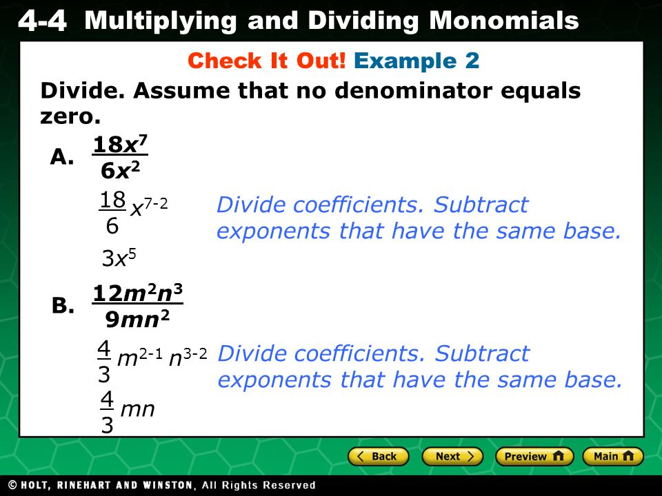 Check It Out! Example 2 Divide. Assume that no denominator equals zero. 18x7 6x2. A. x7-2. 18 6.