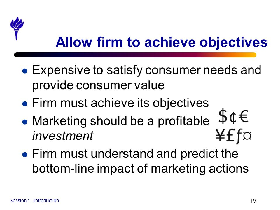 Allow firm to achieve objectives
