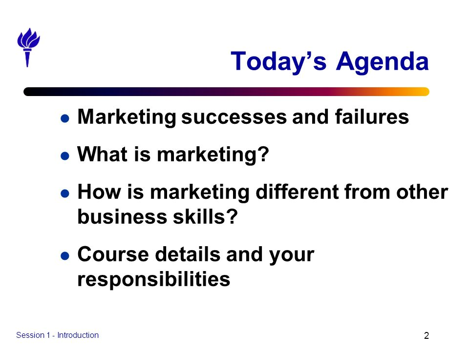 Today's Agenda Marketing successes and failures What is marketing