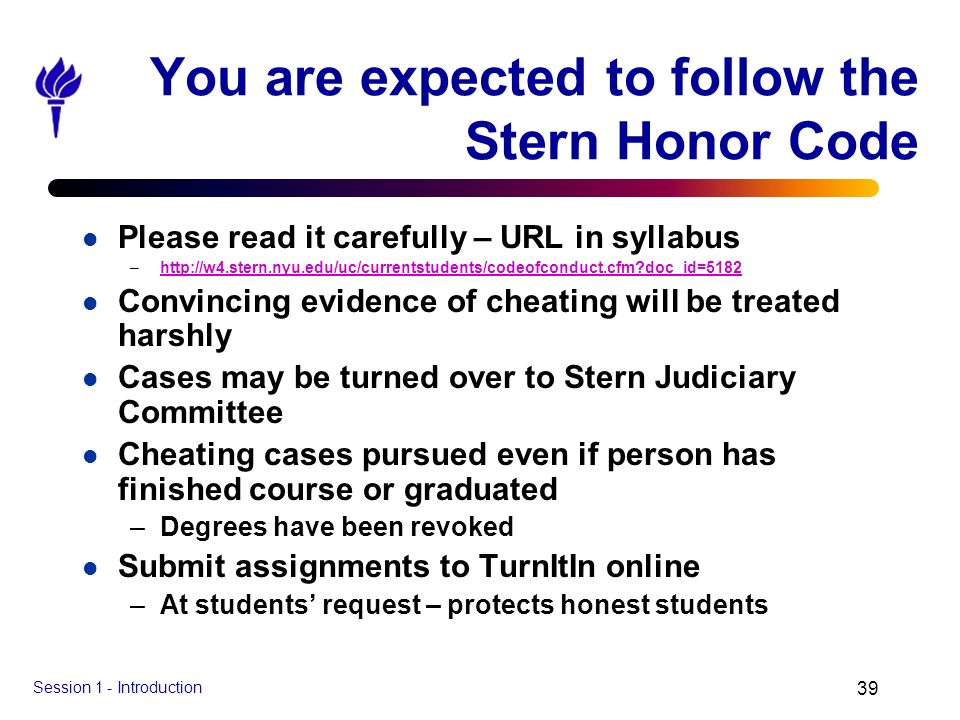 You are expected to follow the Stern Honor Code