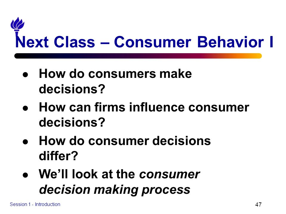 Next Class – Consumer Behavior I