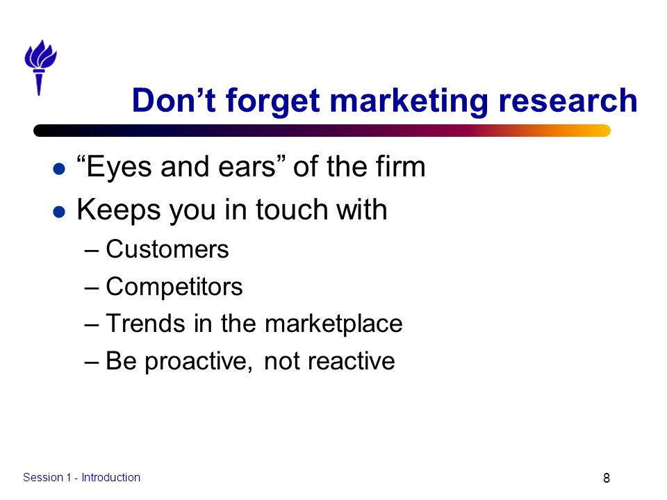 Don't forget marketing research