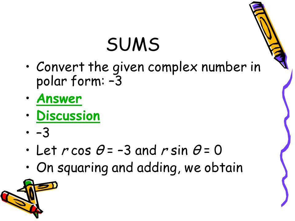 SUMS Convert the given complex number in polar form: –3 Answer