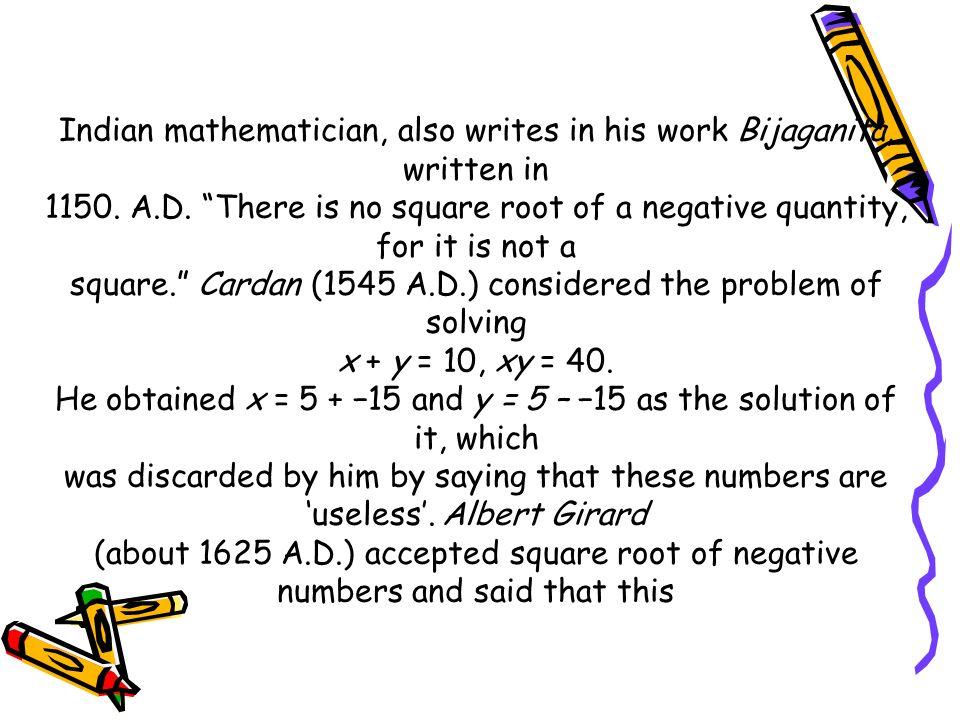 Indian mathematician, also writes in his work Bijaganita, written in