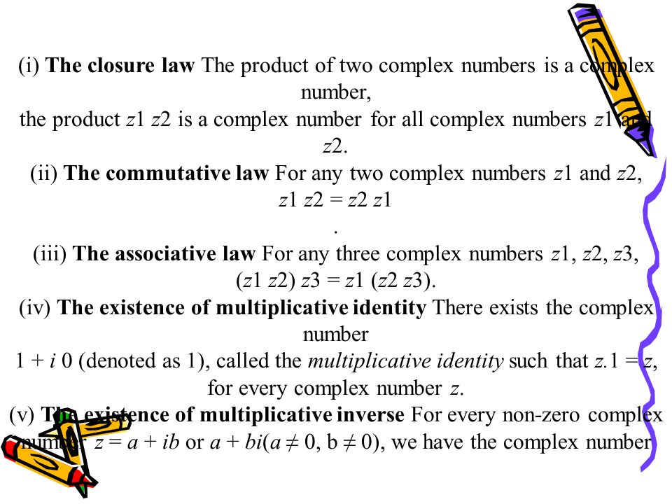 (ii) The commutative law For any two complex numbers z1 and z2,