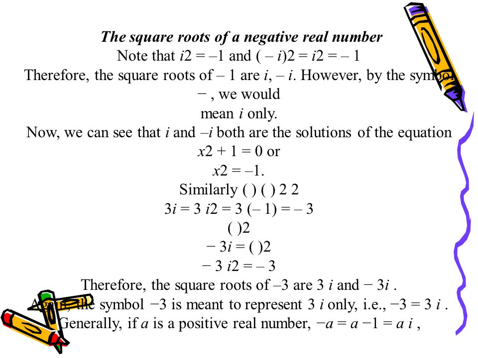 The square roots of a negative real number
