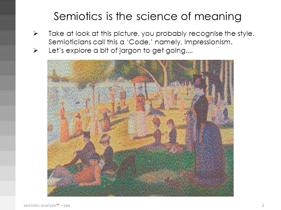Semiotics is the science of meaning