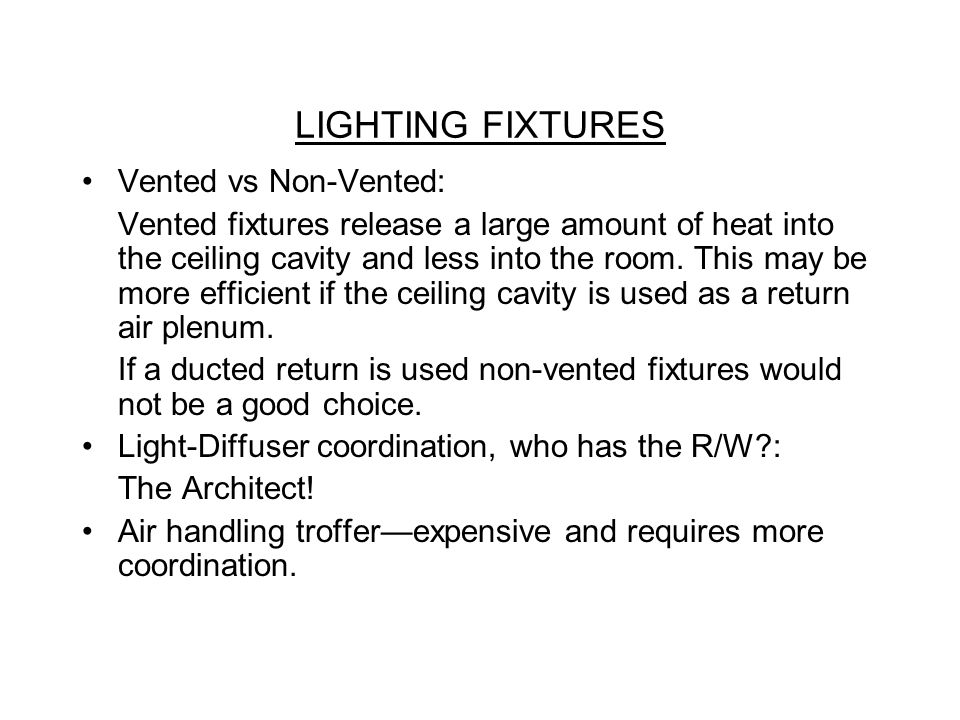 LIGHTING FIXTURES Vented vs Non-Vented: