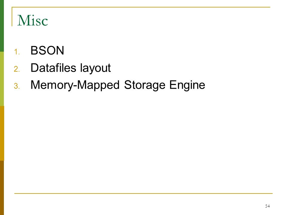 Misc BSON Datafiles layout Memory-Mapped Storage Engine