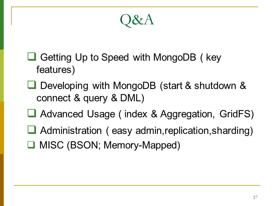 Q&A Getting Up to Speed with MongoDB ( key features)