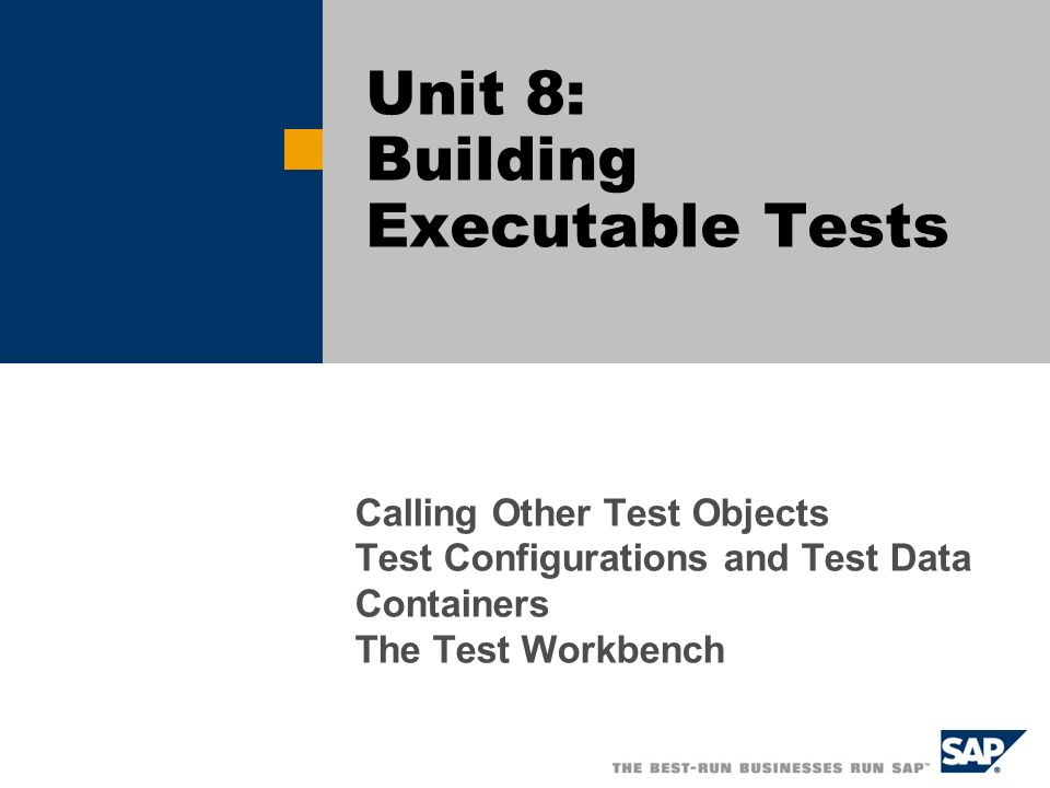 Unit 8: Building Executable Tests