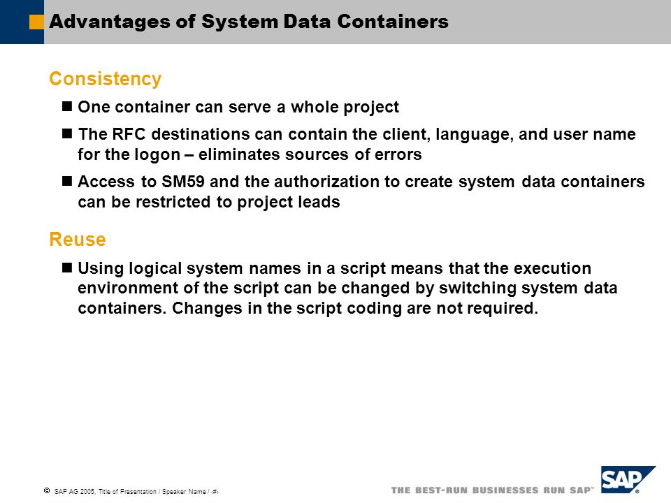 Advantages of System Data Containers