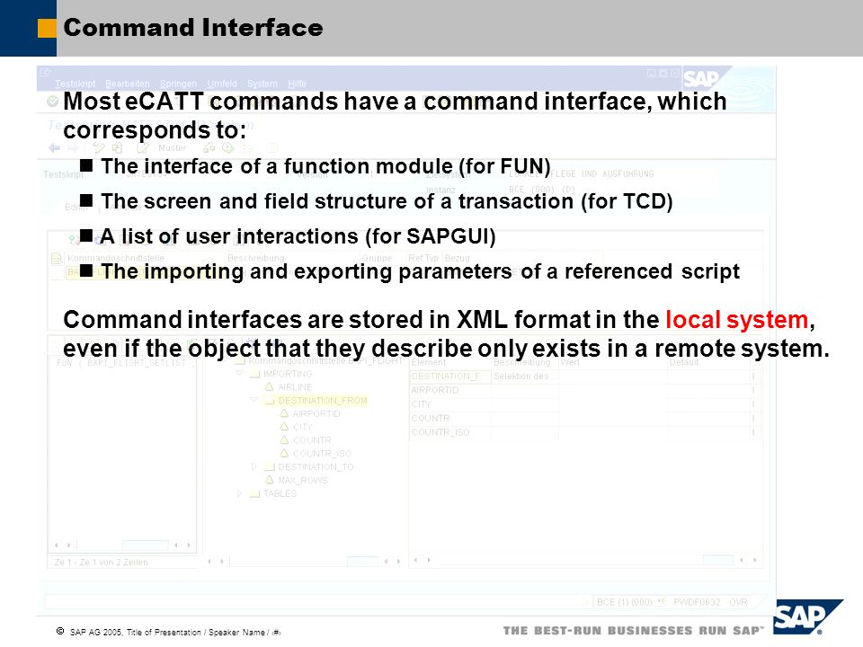 Most eCATT commands have a command interface, which corresponds to: