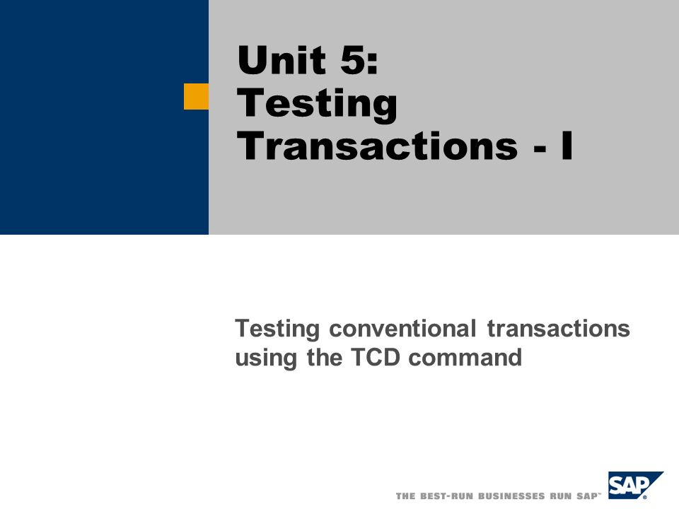 Unit 5: Testing Transactions - I