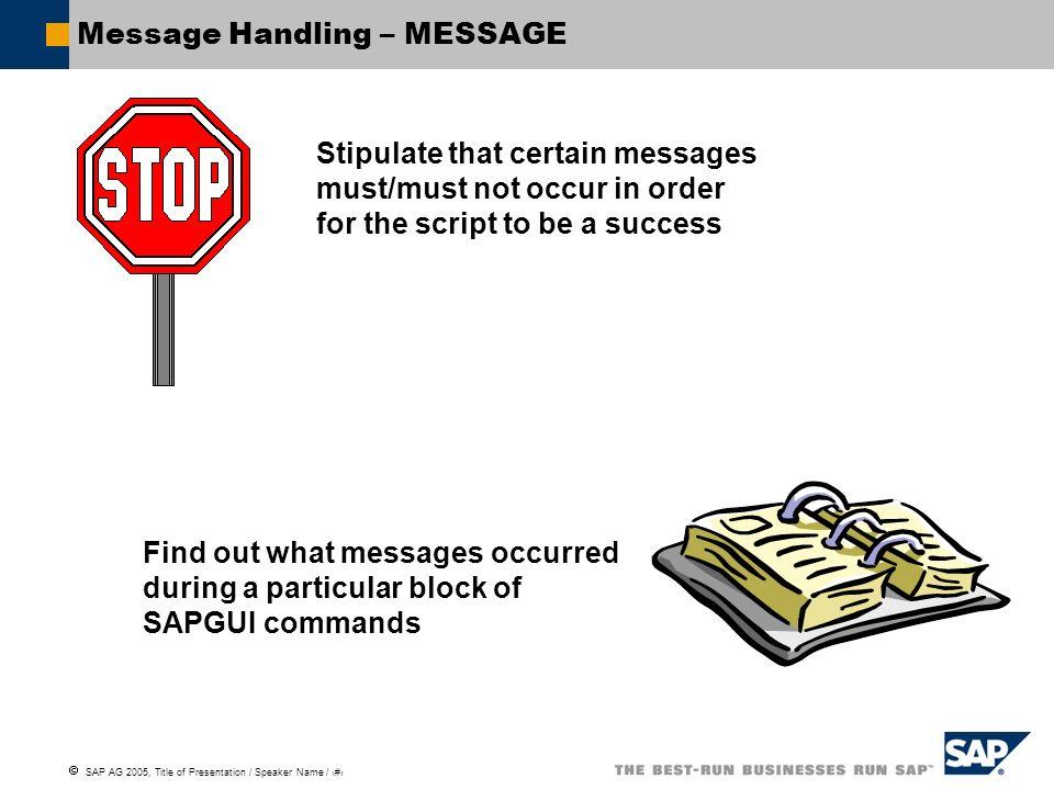 Message Handling – MESSAGE